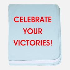CELEBRATE YOUR VICTORIES! baby blanket