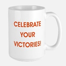 CELEBRATE YOUR VICTORIES! Mugs