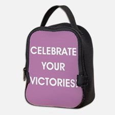CELEBRATE YOUR VICTORIES! Neoprene Lunch Bag