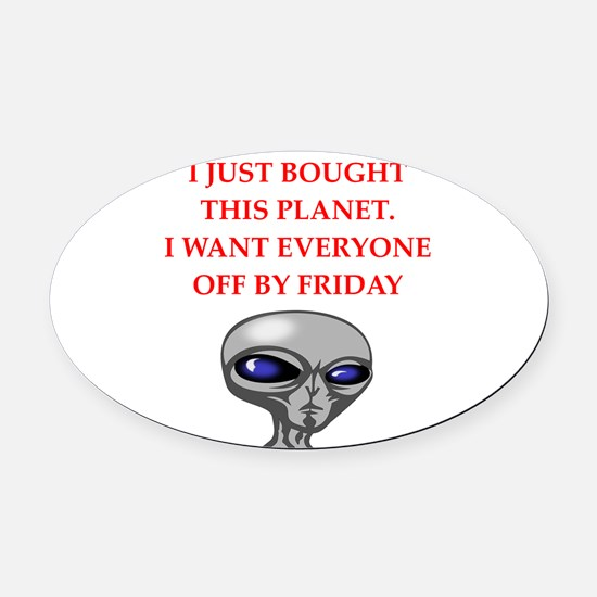 alien invasion Oval Car Magnet