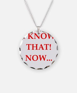 know Necklace