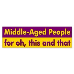 Middle-Aged People bumper sticker