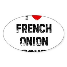 I * French Onion Soup Oval Decal