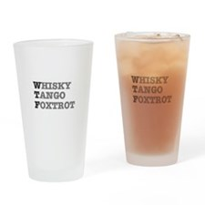 WTF - WHISKY,TANGO,FOXTROT Drinking Glass