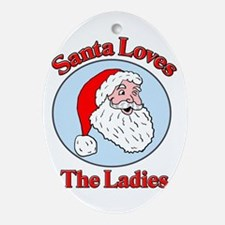 Santa Loves The Ladies Oval Ornament