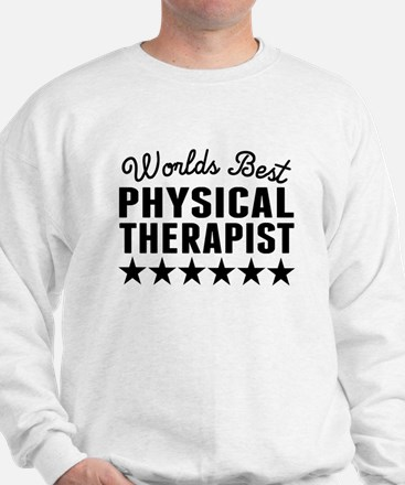 Worlds Best Physical Therapist Sweatshirt