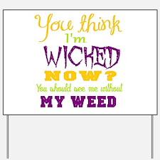 weed humor Yard Sign