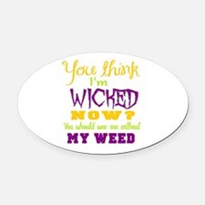 weed humor Oval Car Magnet