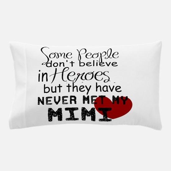 Mimi Heroe Pillow Case