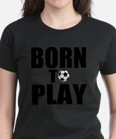 Cute Born to play Tee