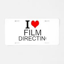 I Love Film Directing Aluminum License Plate