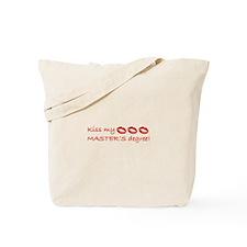 Kiss My Master's Degree Tote Bag