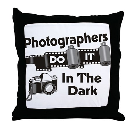 Photogs Do It In The Dark Throw Pillow