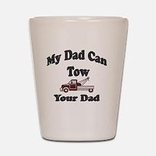 Towing Dad Shot Glass