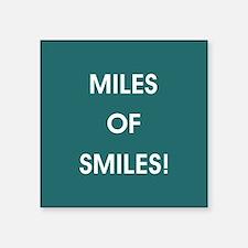 MILES OF SMILES! Sticker