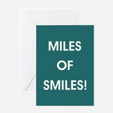 MILES OF SMILES! Greeting Cards