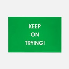 KEEP ON TRYING! Magnets