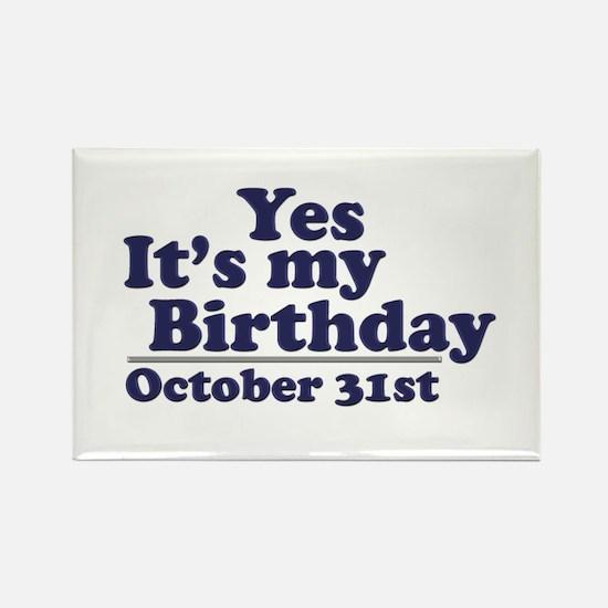 October 31st Birthday Rectangle Magnet