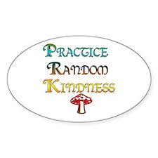 Practice Random Kindness Oval Decal
