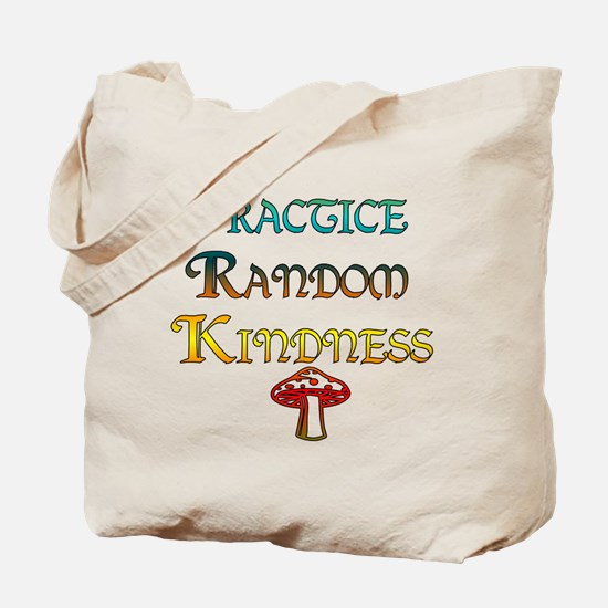 Practice Random Kindness Tote Bag