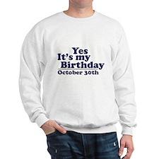 October 30th Birthday Sweatshirt