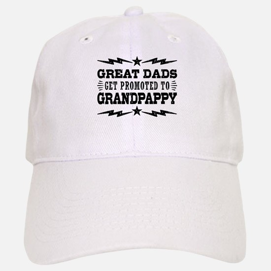 Great Dads Get Promoted To Grandpappy Baseball Baseball Cap