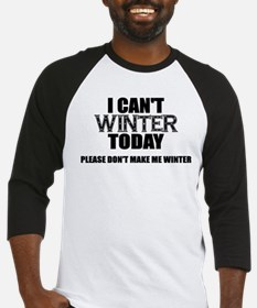 I Can't Winter Today Please Don't Make Me Winter B
