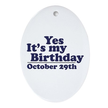 October 29th Birthday Oval Ornament