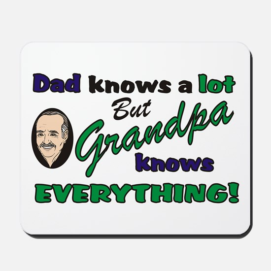 Grandpa Knows Everything Mousepad