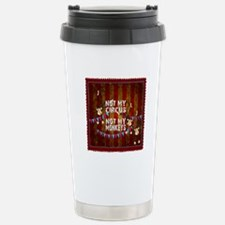 Not My Circus Monkeys S Stainless Steel Travel Mug