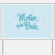 Mother of the Bride Yard Sign