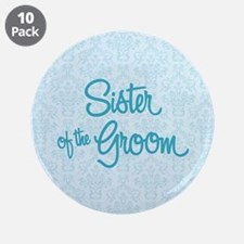 """Sister of the Groom 3.5"""" Button (10 pack)"""