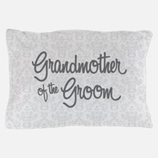 Grandma of the Groom Pillow Case