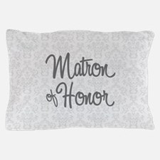 Matron of Honor Pillow Case