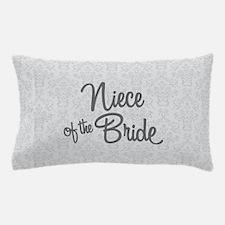Niece of the Bride Pillow Case
