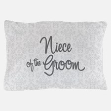 Niece of the Groom Pillow Case