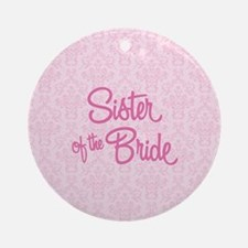 Sister of the Bride Round Ornament