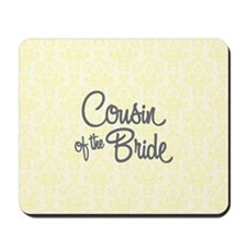 Cousin of the Bride Mousepad