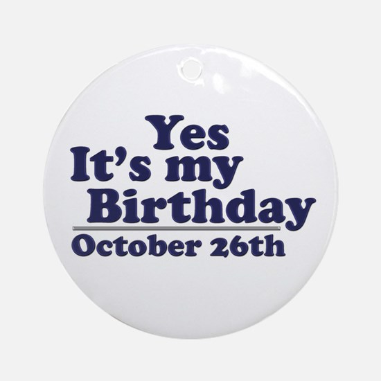 October 26th Birthday Ornament (Round)