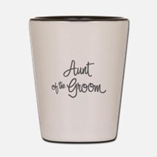 Aunt of the Groom Shot Glass
