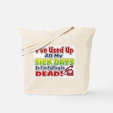 Calling In Dead Tote Bag