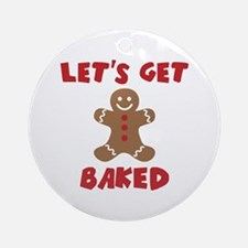 Let's Get Baked Funny Christmas Round Ornament
