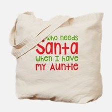 Who Needs Santa - Auntie Tote Bag