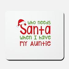 Who Needs Santa - Auntie Mousepad