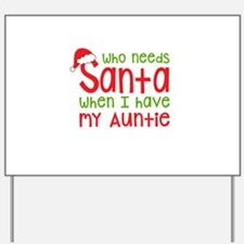 Who Needs Santa - Auntie Yard Sign