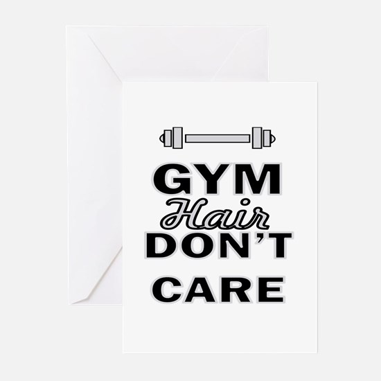Gym Hair Don't Care Greeting Cards