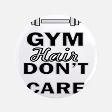 Gym Hair Don't Care Button