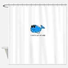 I need to get wet esip Shower Curtain