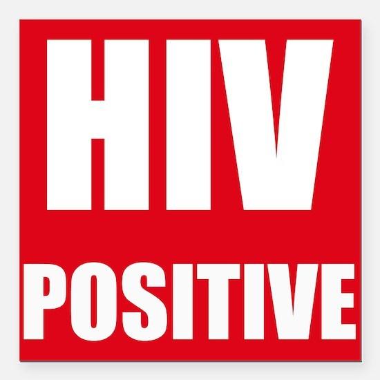 "HIV Positive Square Car Magnet 3"" x 3"""