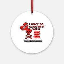 I Don't Do Valentine's Day Ornament (Round)